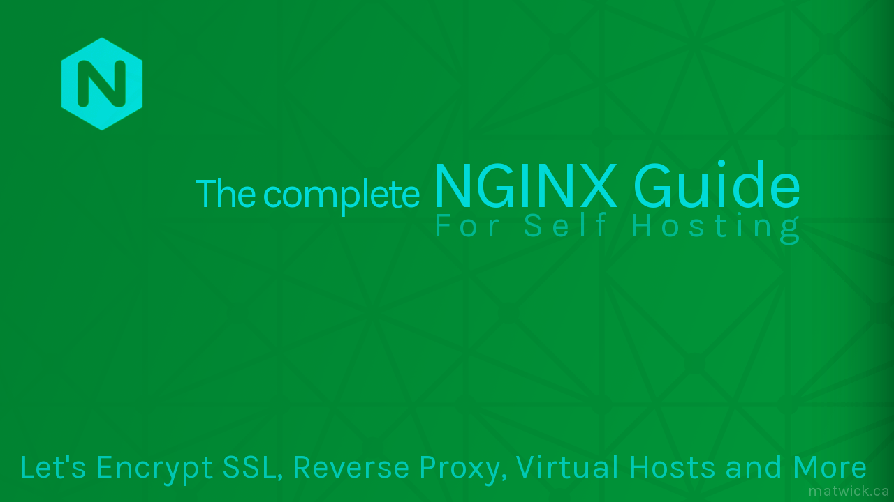 NGINX: The Ultimate Web Server for Self Hosting